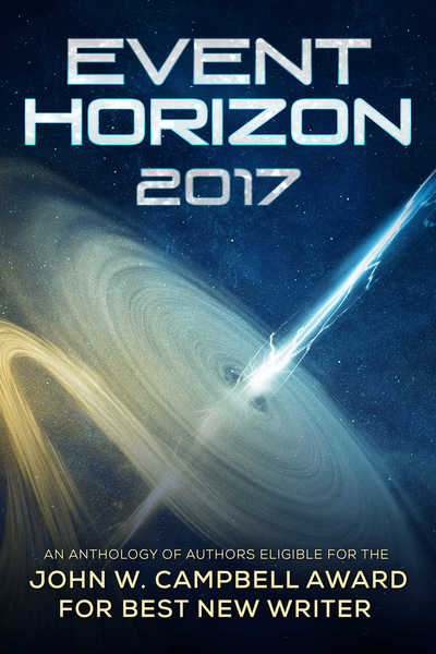 Cover picture of Event Horizon 2017, a compendium of Campbell Award-eligible stories