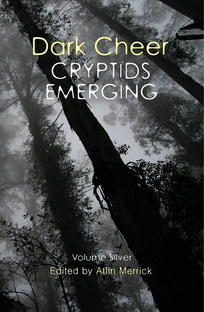 Cover of Dark Cheer: Cryptids Emerging from Improbable Press, Volume Silver. It shows trees silhouetted against a foggy sky.